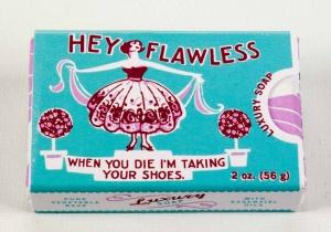 Hey Flawless -- pentru suflete curate.