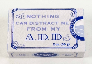 Sapun A.D.D -- nimic nu-mi distrage atentia!