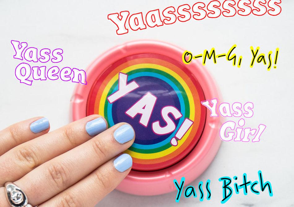 Buton Yaasss! -- Spune DAAA