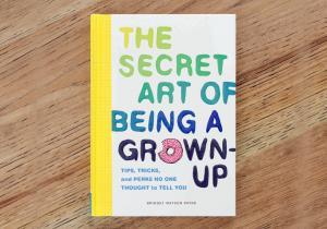 Arta secreta de a fi Adult -- ghidul maturitatii