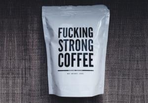 Cafea F*cking Strong -- Ceea ce iti doresti cu adevarat