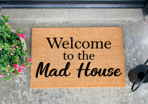 Welcome To The Mad House -- Ai fost atentionat...