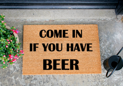 Come In If You Have Beer -- Destul de clar, nu?